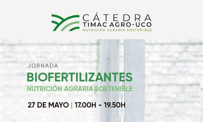 Agromarketing organiza junto a TIMAC AGRO-UCO una jornada para analizar el papel de los biofertilizantes en nutrición agraria sostenible