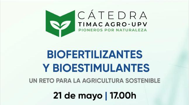 Timac AGRO y la UPV confían en Agromarketing para la organización de su cátedra sobre el reto de los biofertilizantes y bioestimulantes
